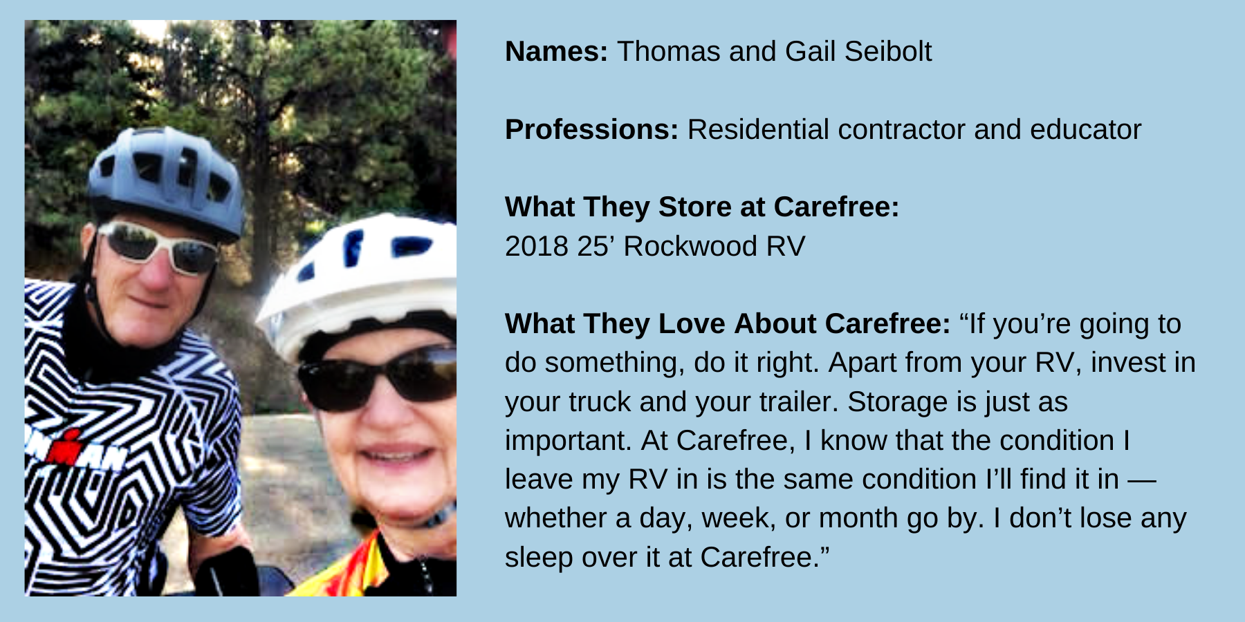 Customers Tom and Gail Seibolt love biking near Carefree Covered RV Storage